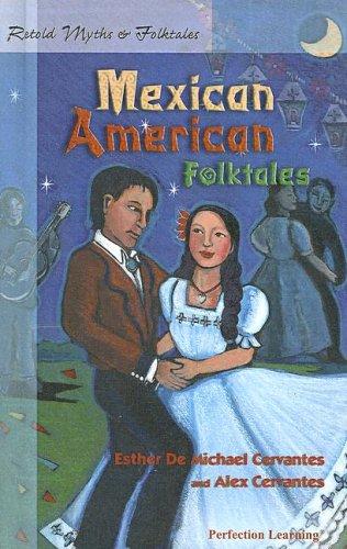 Retold Mexican American Folktales (Retold Myths & Folktales Anthologies): Esther Cervantes