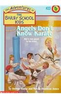 9780780774124: Angels Don't Know Karate (Adventures of the Bailey School Kids (Pb))