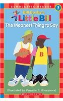 Meanest Thing to Say (Little Bill Books: Cosby, Bill