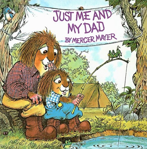 9780780775572: Just Me and My Dad (Mercer Mayer's Little Critter (Pb))