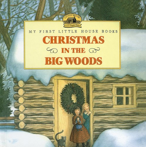 9780780776173: Christmas in the Big Woods (My First Little House Books (Prebound))