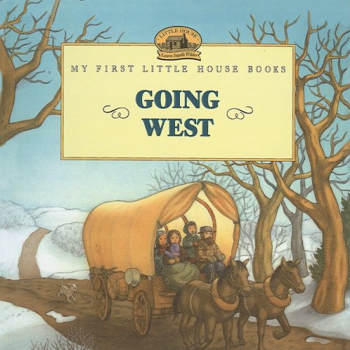 9780780776340: Going West (My First Little House Books (Prebound))