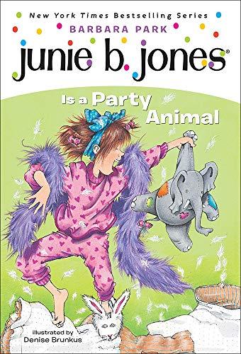 Junie B. Jones Is a Party Animal: Barbara Park