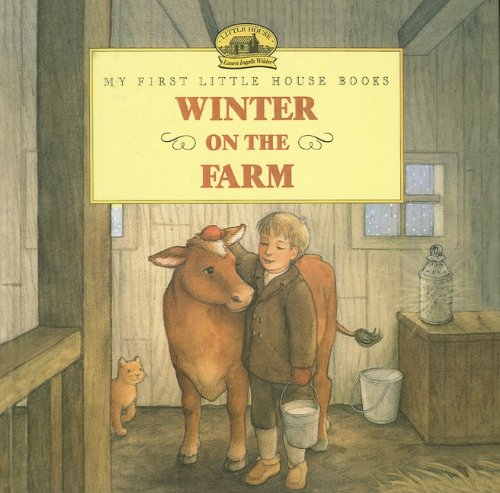 9780780776807: Winter on the Farm (My First Little House Books (Prebound))