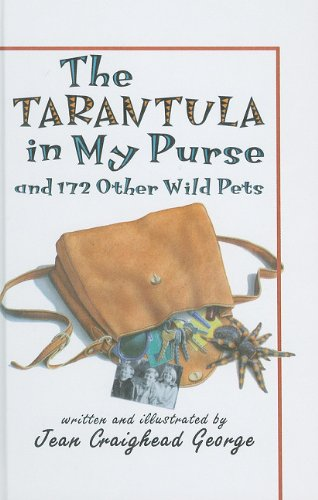 The Tarantula in My Purse: And 172 Other Wild Pets: George, Jean Craighead