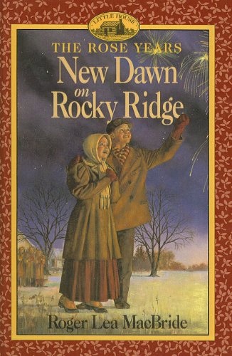 9780780778177: New Dawn on Rocky Ridge (Little House the Rose Years (Prebound))