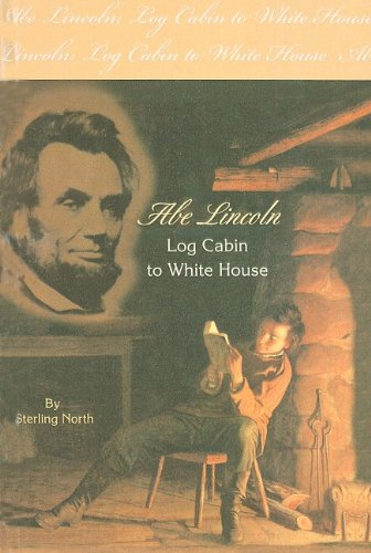 9780780778627: Abe Lincoln: Log Cabin to White House