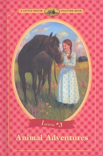 9780780778740: Animal Adventures (Little House the Laura Years (Prebound))