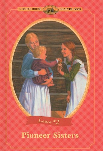 9780780779600: Pioneer Sisters (Little House Chapter Books: Laura (Prebound))