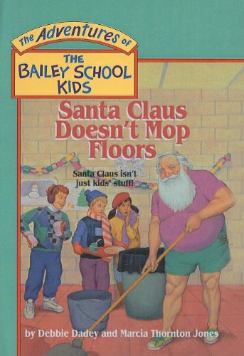9780780779693: Santa Claus Doesn't Mop Floors (The Adventures of the Bailey School Kids, #3)
