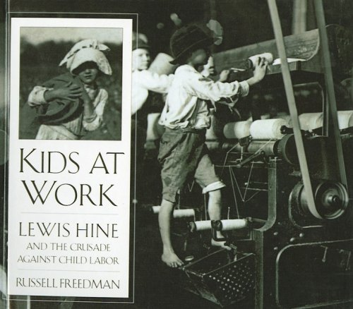 9780780780200: Kids at Work: Lewis Hine and the Crusade Against Child Labor