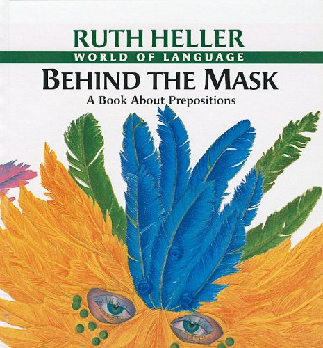 9780780780408: Behind the Mask: A Book about Prepositions (World of Language (Prebound))