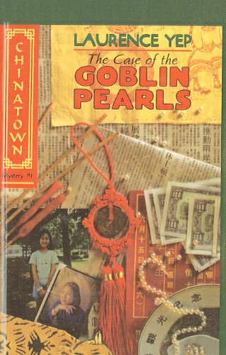 9780780780460: The Case of the Goblin Pearls (Chinatown Mystery)