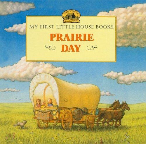 9780780781276: Prairie Day (My First Little House Books (Prebound))