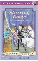 9780780781504: Starring Rosie (Ballet Slippers)