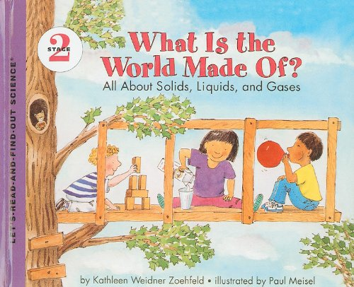 9780780781610: What Is the World Made Of?: All about Solids, Liquids, and Gases (Let's-Read-And-Find-Out Science: Stage 2 (Pb))