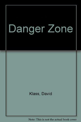Danger Zone: Klass, David