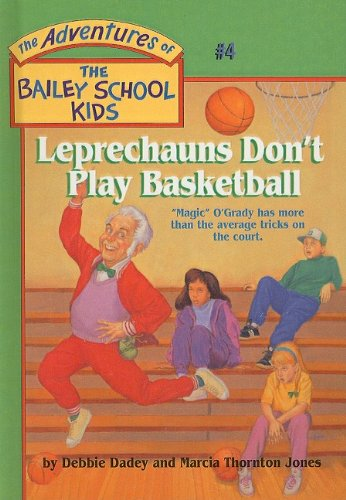 9780780782235: Leprechauns Don't Play Basketball (The Adventures of the Bailey School Kids, #4)