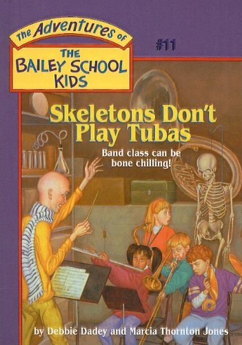 9780780782402: Skeletons Don't Play Tubas (The Adventures of the Bailey School Kids, #11)