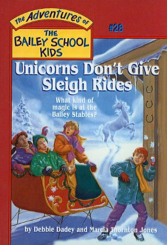 9780780782518: Unicorns Don't Give Sleigh Rides (The Adventures of the Bailey School Kids, #28)