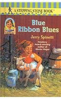 Blue Ribbon Blues (Stepping Stone Chapter Books): Jerry Spinelli, Donna