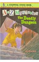 9780780782891: The Deadly Dungeon (A to Z Mysteries)