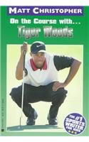 On the Course With.Tiger Woods (Matt Christopher Sports Bio Bookshelf): Matt Christopher, Glenn ...