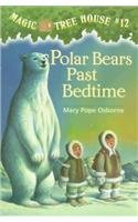 9780780783409: Polar Bears Past Bedtime (Magic Tree House)