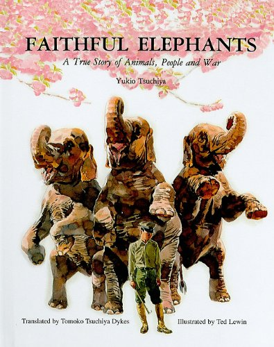 9780780783775: Faithful Elephants: A True Story of Animals, People, and War