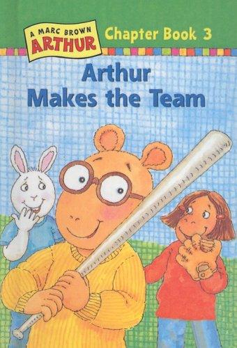 9780780784574: Arthur Makes the Team (Marc Brown Arthur Chapter Books (Pb))