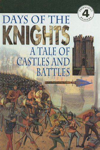 9780780785038: Days of the Knights: A Tale of Castles and Battles (DK Readers: Level 4)