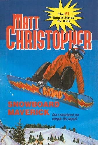 9780780786769: Snowboard Maverick (Matt Christopher Sports Series for Kids (Prebound))