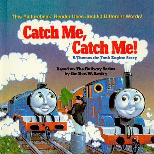 Catch Me, Catch Me!: A Thomas the Tank Engine Story (Random House Picturebacks (Pb)): W., Rev Awdry