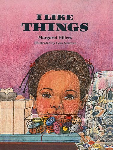 I Like Things (Modern Curriculum Press Beginning to Read (Prebound)) (0780788702) by Margaret Hillert