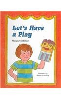 Let's Have a Play (Modern Curriculum Press Beginning to Read) (9780780788800) by Hillert, Margaret