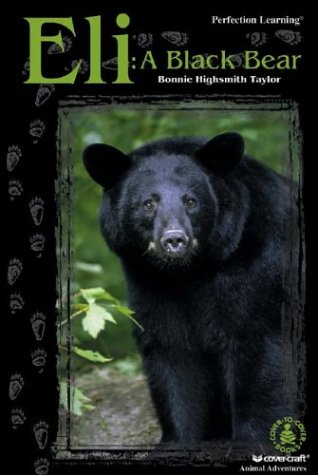 9780780789678: Eli: A Black Bear (Cover-To-Cover Chapter Books: Animal Adv.-Land)