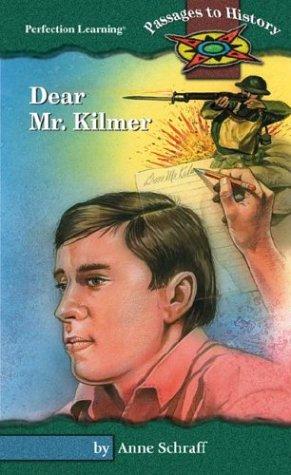 Dear Mr. Kilmer (Passages to History): Anne Schraff