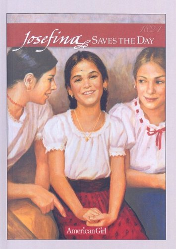 9780780790285: Josefina Saves the Day: A Summer Story (American Girls Collection: Josefina 1824)