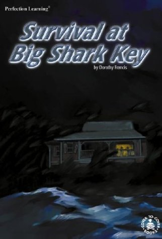 9780780790667: Survival at Big Shark Key (Cover-To-Cover Novels: Adventure)