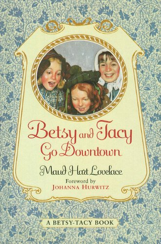 9780780790933: Betsy and Tacy Go Downtown (Betsy-Tacy Books (Prebound))