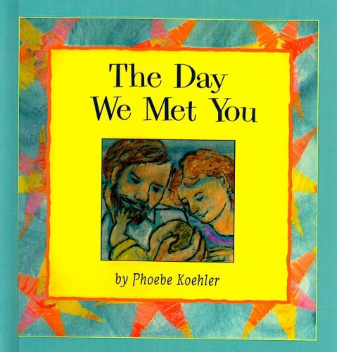 9780780791152: The Day We Met You