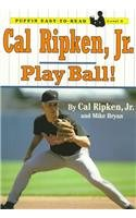 9780780793477: Cal Ripken, JR.: Play Ball (Puffin Easy-To-Read)
