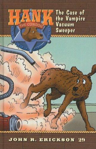 9780780793545: The Case of the Vampire Vacuum Sweeper (Hank the Cowdog (Pb))