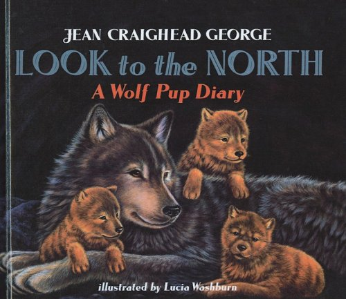 9780780794214: Look to the North: A Wolf Pup Diary