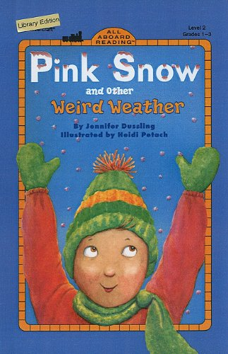 9780780794627: Pink Snow and Other Weird Weather (All Aboard Science Reader: Level 2 (Pb))