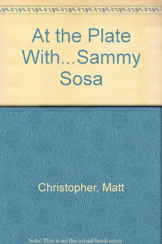 9780780795518: At the Plate With...Sammy Sosa