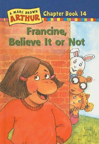 Francine, Believe It or Not (Marc Brown Arthur Chapter Books (Pb)): Brown, Marc Tolon