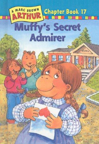9780780795853: Muffy's Secret Admirer (Marc Brown Arthur Chapter Books (Pb))