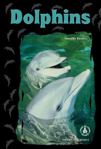 9780780796560: Dolphins (Cover-To-Cover Chapter Books: Animal Adv.-Water)