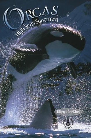 Orcas: High Seas Supermen (Cover-To-Cover Informational Books: Natural World) (0780796705) by Ellen Hopkins